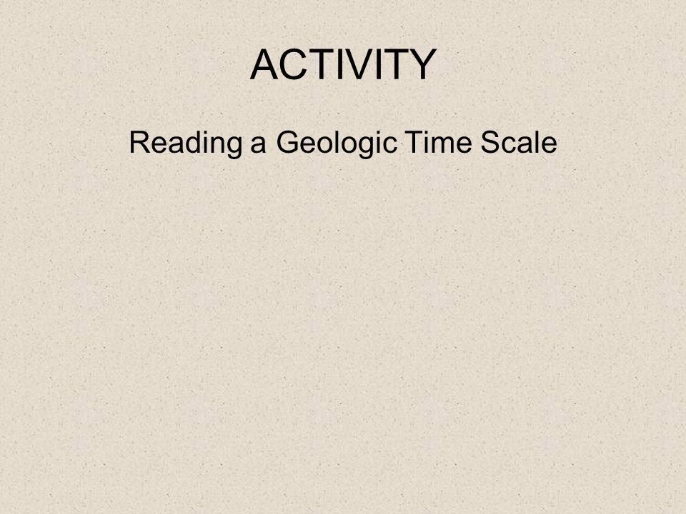 Reading a Geologic Time Scale