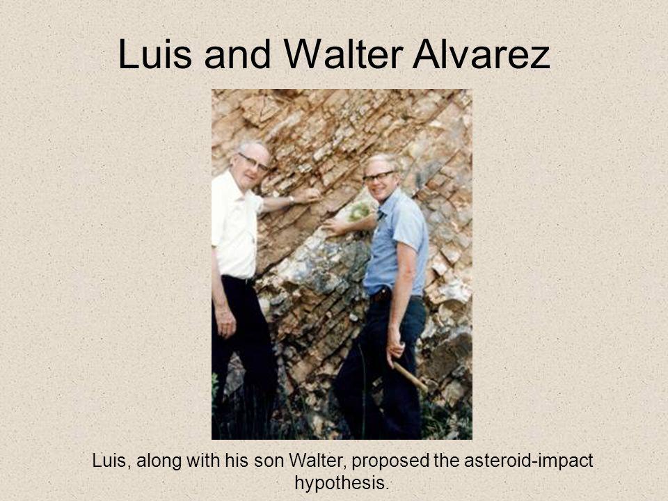 Luis and Walter Alvarez