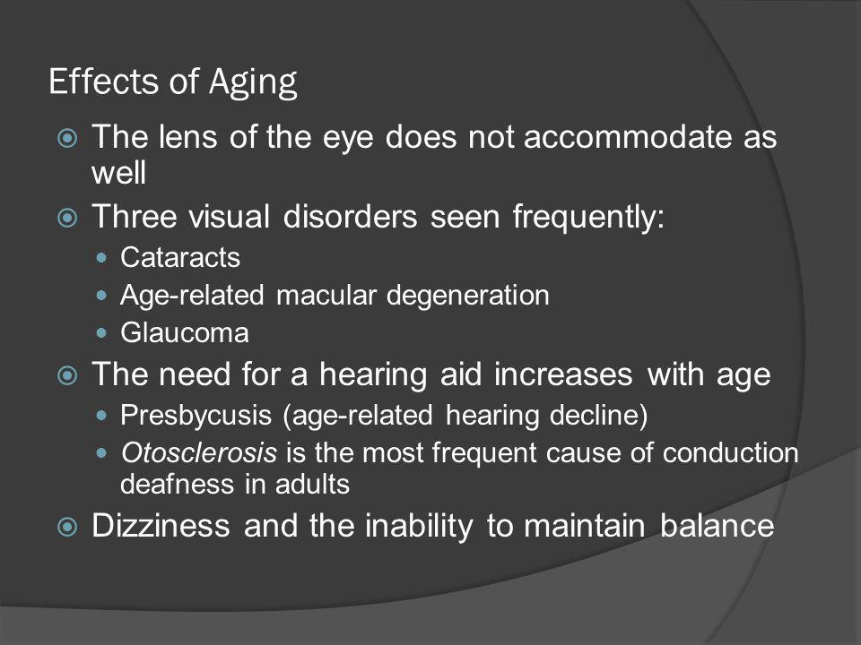 Effects of Aging The lens of the eye does not accommodate as well