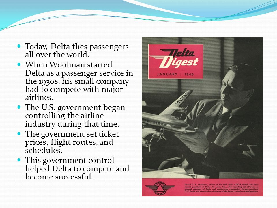 Today, Delta flies passengers all over the world.