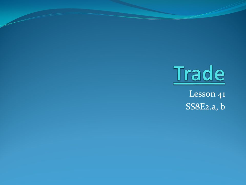 Trade Lesson 41 SS8E2.a, b
