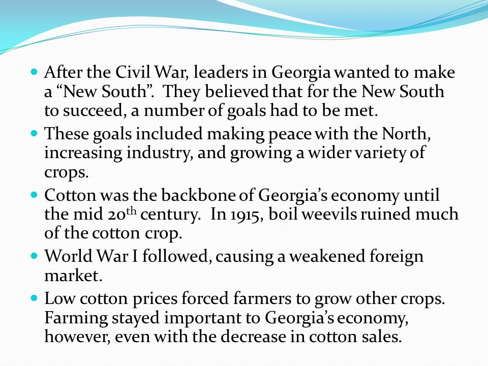 After the Civil War, leaders in Georgia wanted to make a New South