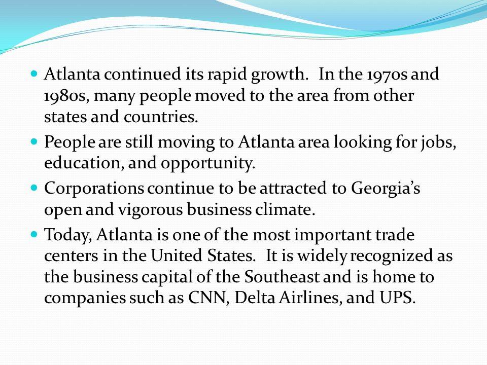 Atlanta continued its rapid growth