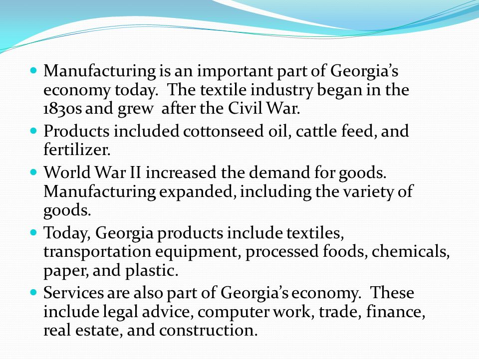 Manufacturing is an important part of Georgia's economy today