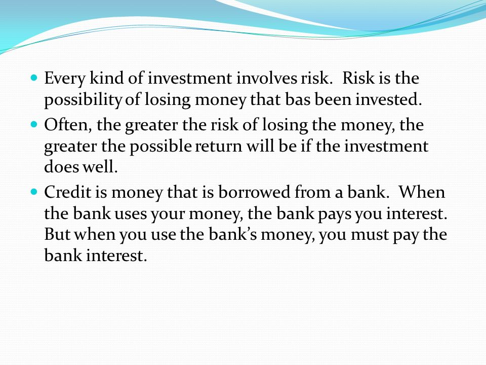 Every kind of investment involves risk