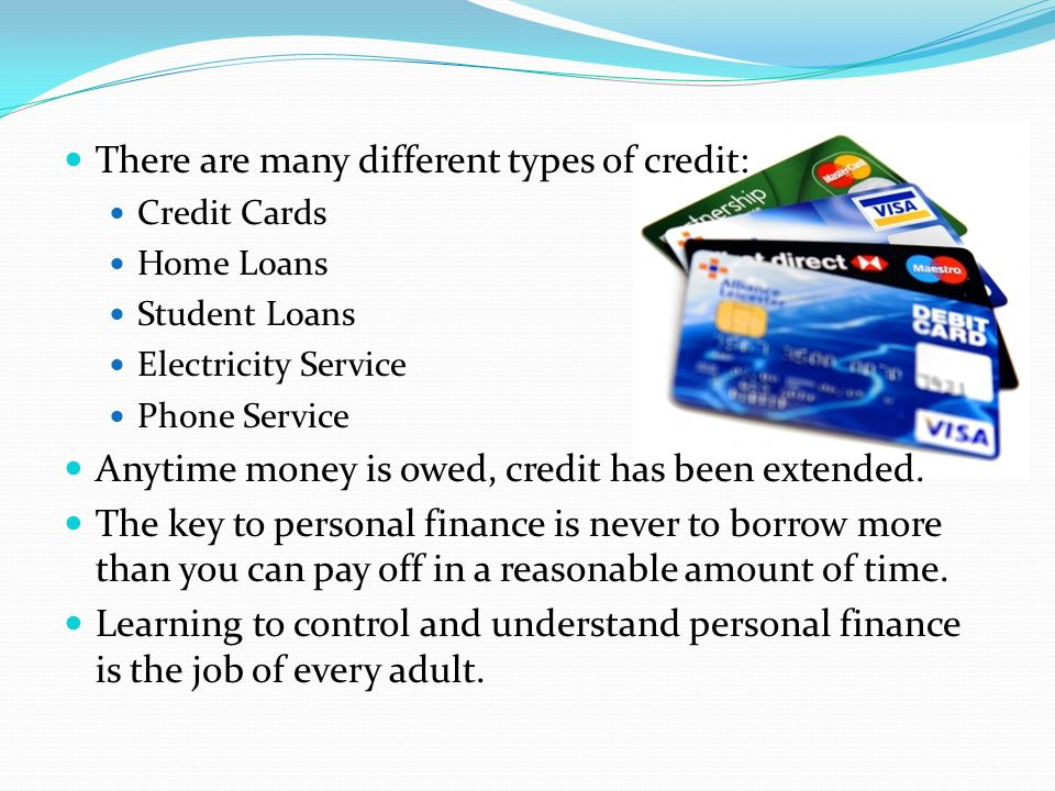 There are many different types of credit: