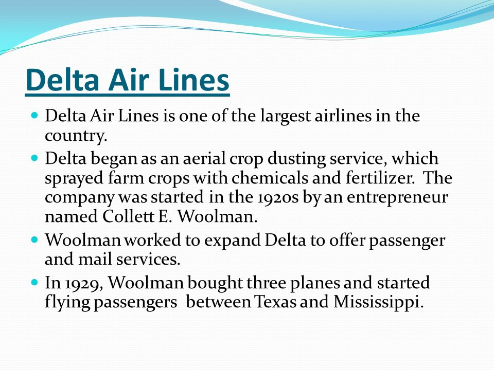 Delta Air Lines Delta Air Lines is one of the largest airlines in the country.