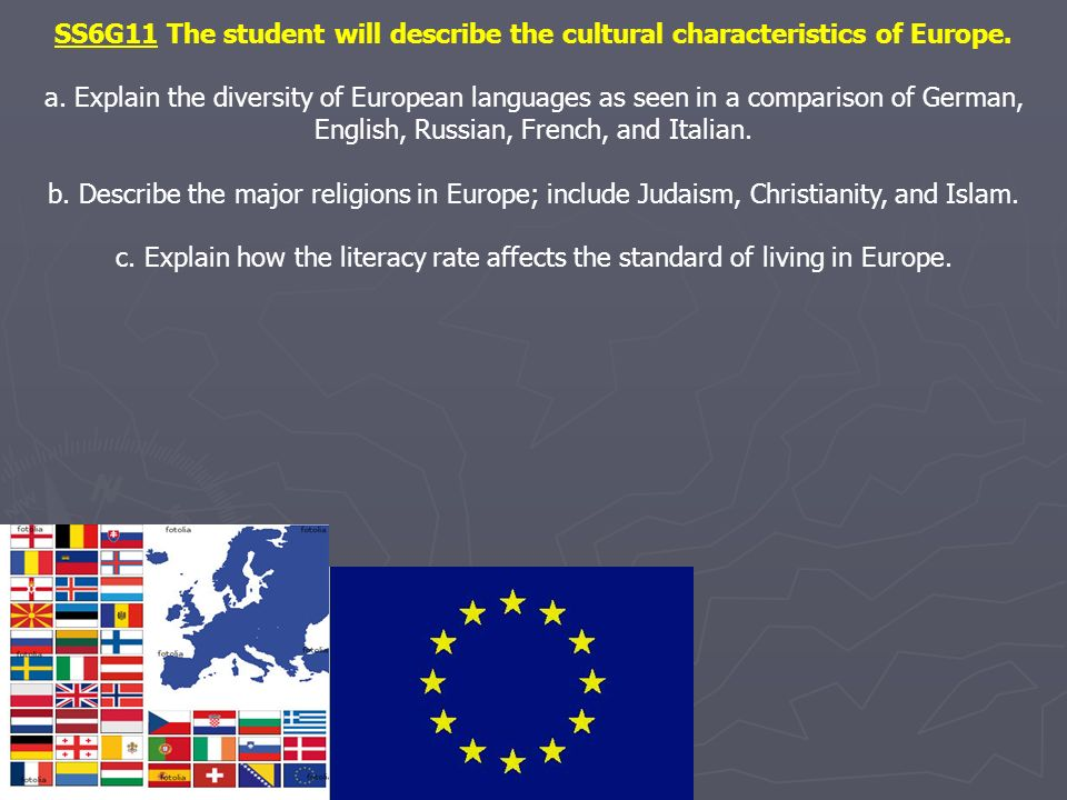 SS6G11 The student will describe the cultural characteristics of Europe.
