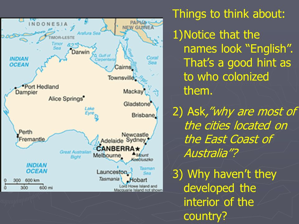 Things to think about: Notice that the names look English . That's a good hint as to who colonized them.
