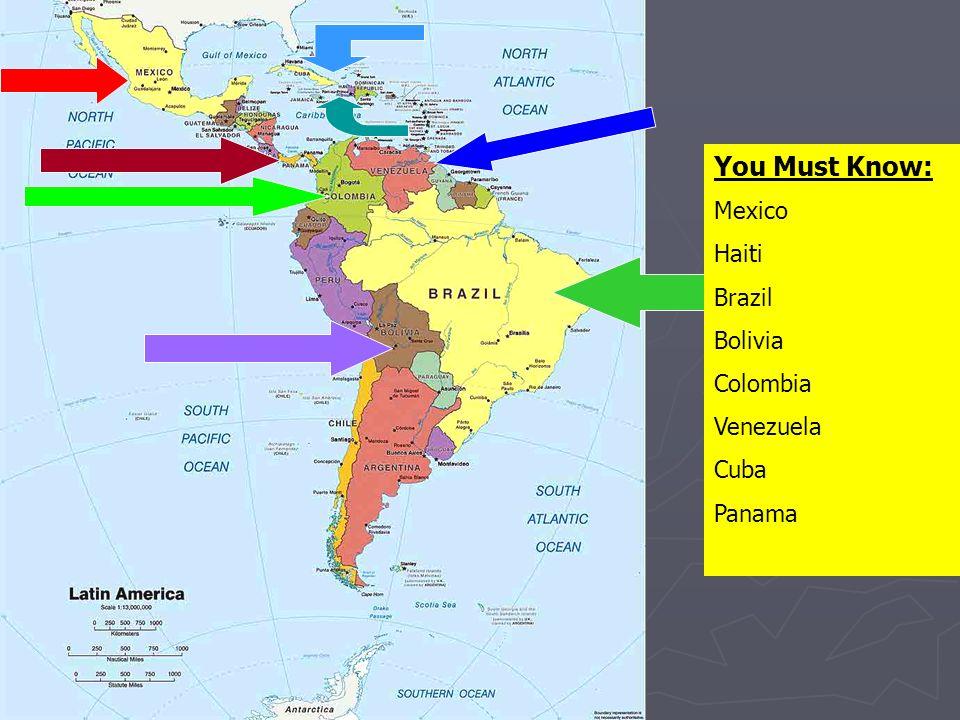 You Must Know: Mexico Haiti Brazil Bolivia Colombia Venezuela Cuba