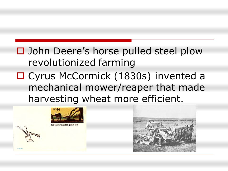 John Deere's horse pulled steel plow revolutionized farming