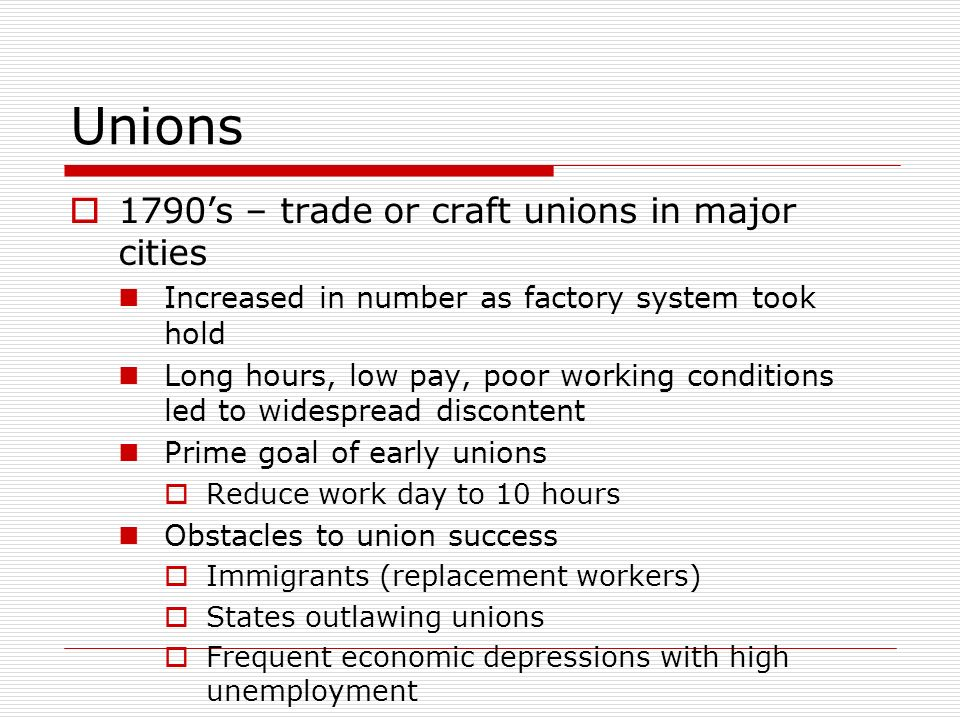 Unions 1790's – trade or craft unions in major cities