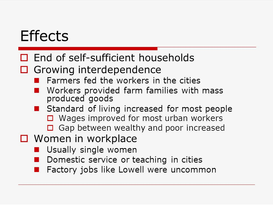 Effects End of self-sufficient households Growing interdependence