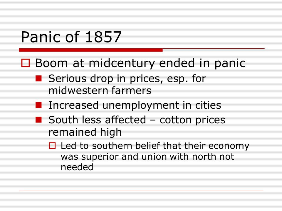 Panic of 1857 Boom at midcentury ended in panic