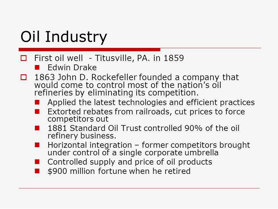 Oil Industry First oil well - Titusville, PA. in 1859