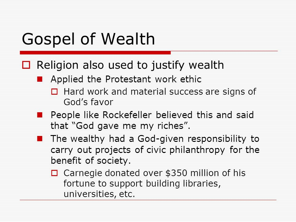 Gospel of Wealth Religion also used to justify wealth