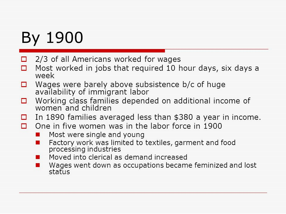 By 1900 2/3 of all Americans worked for wages