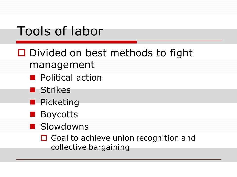 Tools of labor Divided on best methods to fight management
