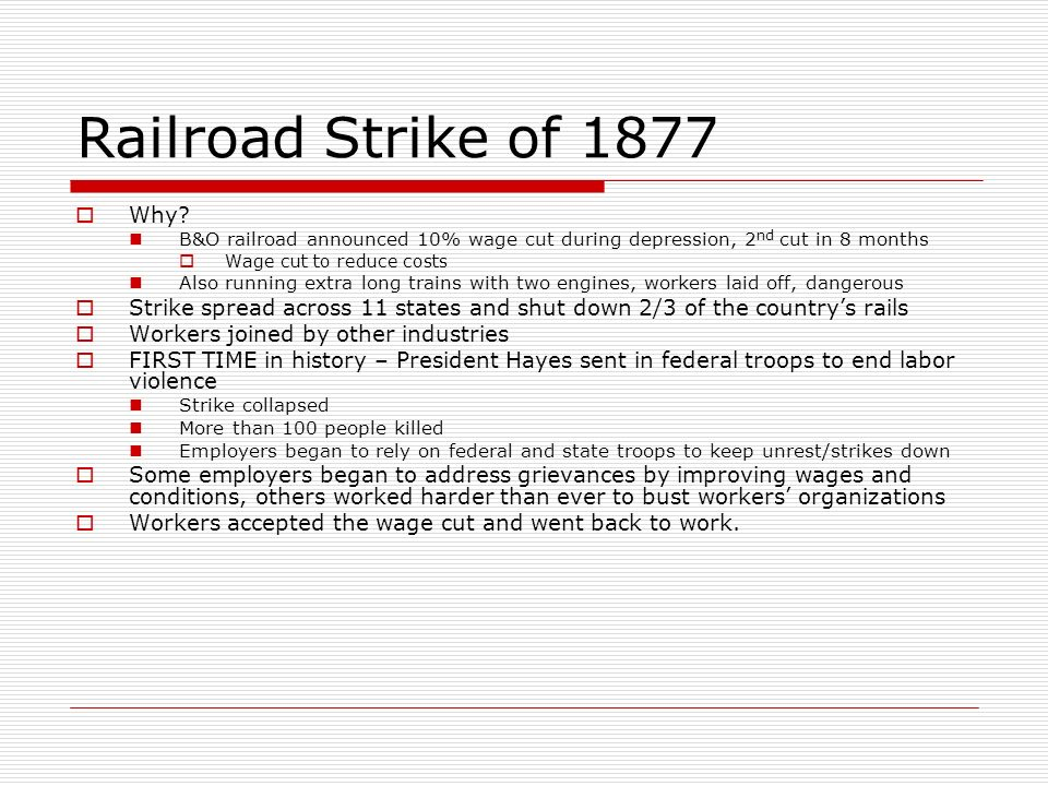 Railroad Strike of 1877 Why B&O railroad announced 10% wage cut during depression, 2nd cut in 8 months.