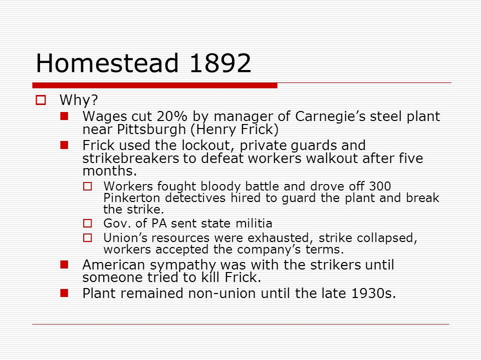 Homestead 1892 Why Wages cut 20% by manager of Carnegie's steel plant near Pittsburgh (Henry Frick)