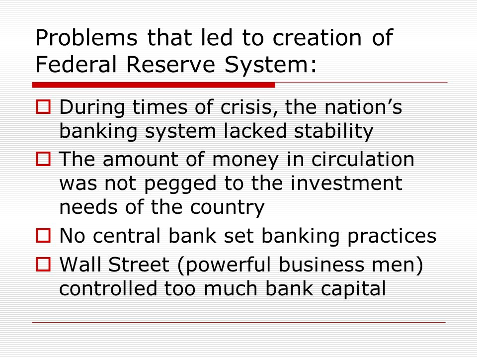 Problems that led to creation of Federal Reserve System: