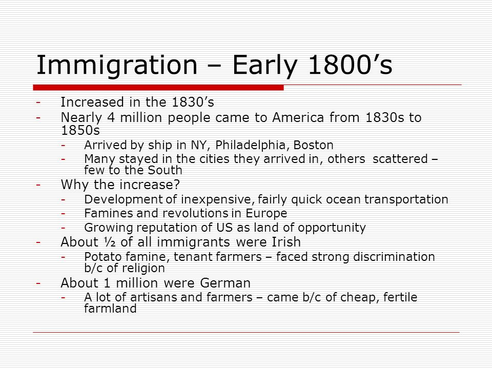 Immigration – Early 1800's Increased in the 1830's