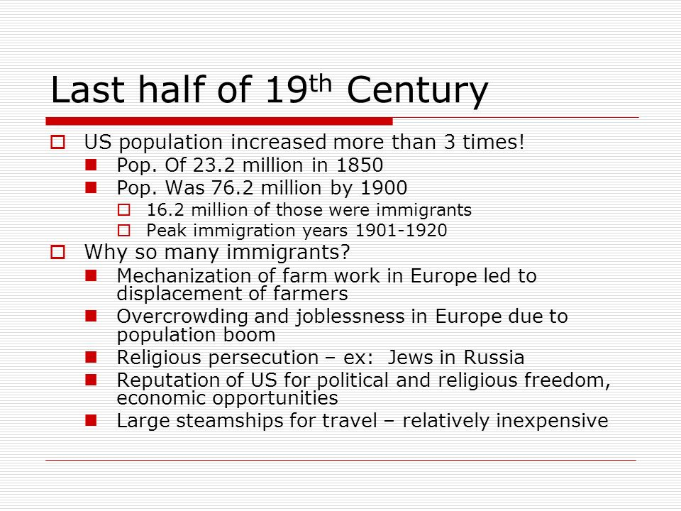 Last half of 19th Century US population increased more than 3 times!