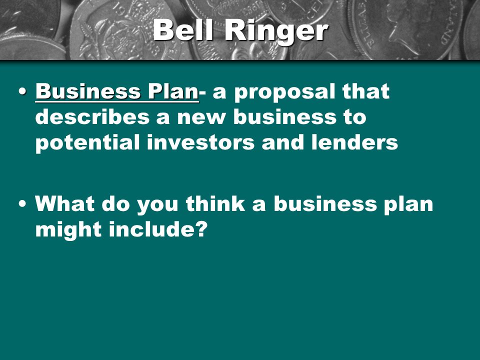 Bell Ringer Business Plan- a proposal that describes a new business to potential investors and lenders.