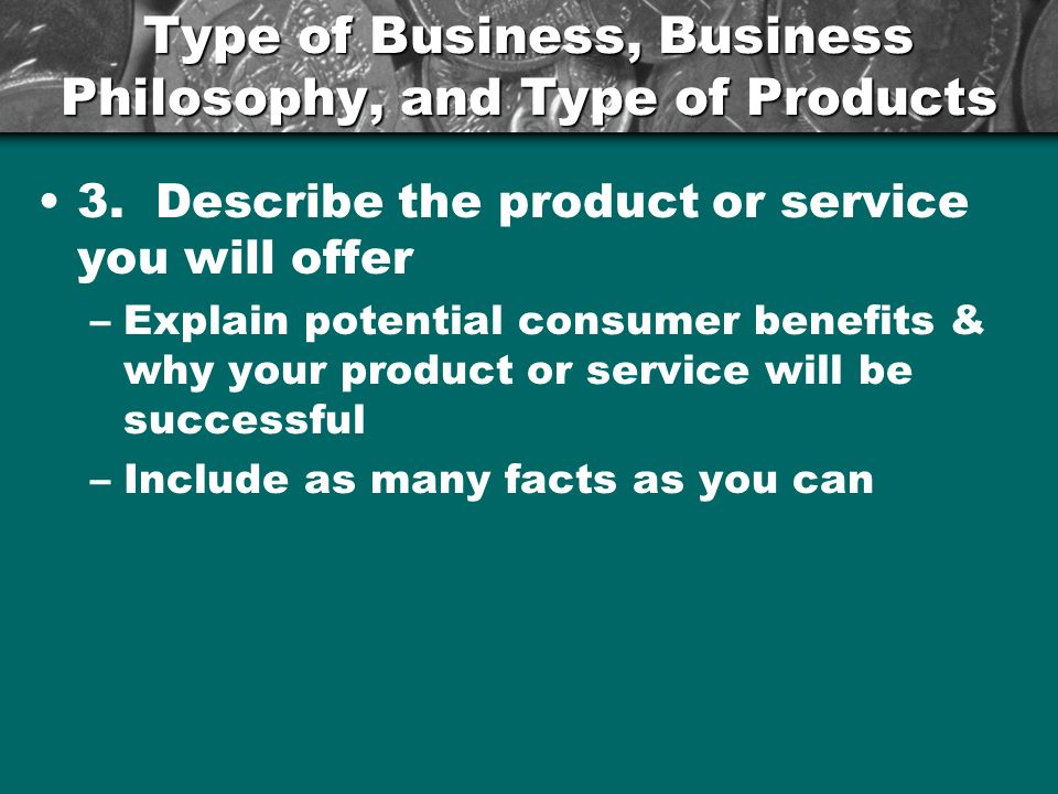 Type of Business, Business Philosophy, and Type of Products