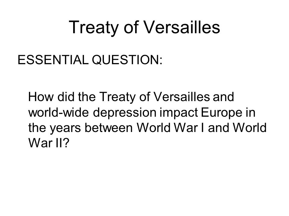 Treaty of Versailles ESSENTIAL QUESTION: