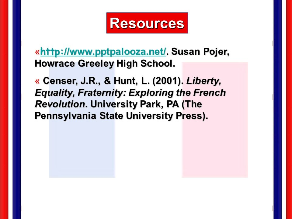 Resources http://www.pptpalooza.net/. Susan Pojer, Howrace Greeley High School.