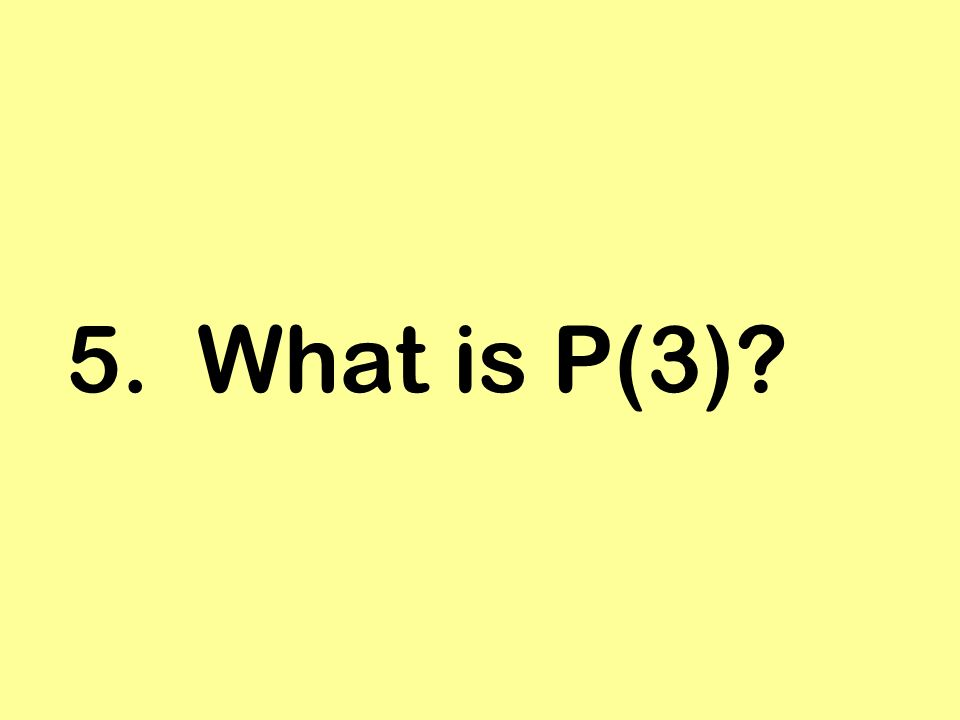 5. What is P(3)