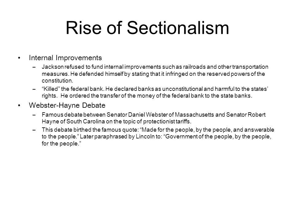 Rise of Sectionalism Internal Improvements Webster-Hayne Debate