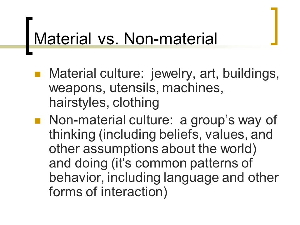 Material vs. Non-material