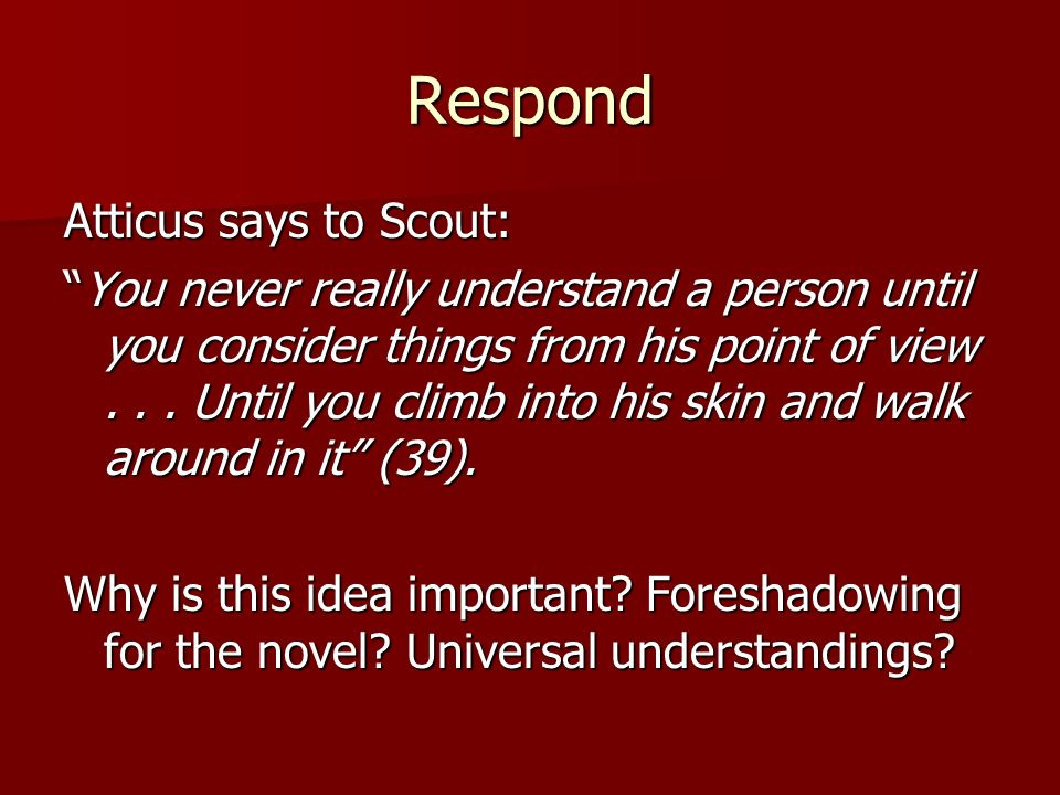 Respond Atticus says to Scout: