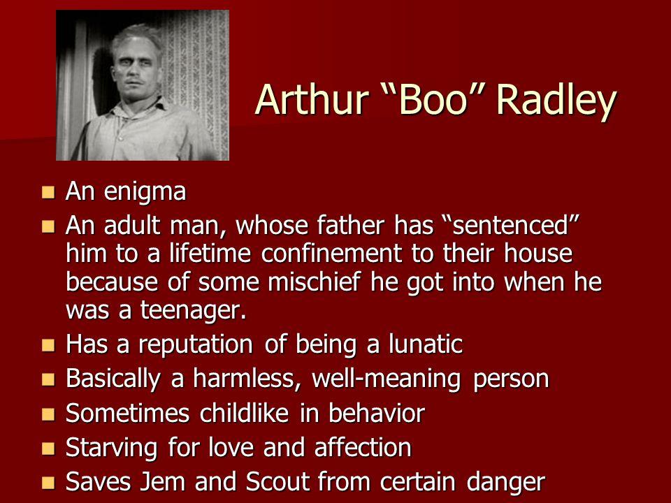 Arthur Boo Radley An enigma