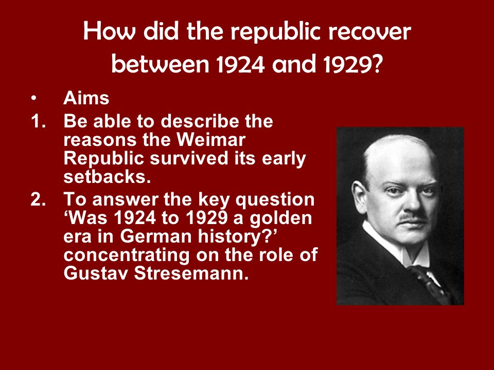the valuable contribution of gustav stresemann in germany This is a power point on the the golden age of germany1924-1929 when gustav stresemann made significant his main role was as foreign the value of money.