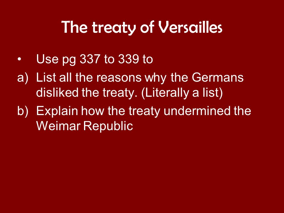 treaty of versailles weimar republic essay Click here for free essays relating specifically to stresemann  stresemann felt  no loyalty to the new weimar republic and he opposed the treaty of versailles.