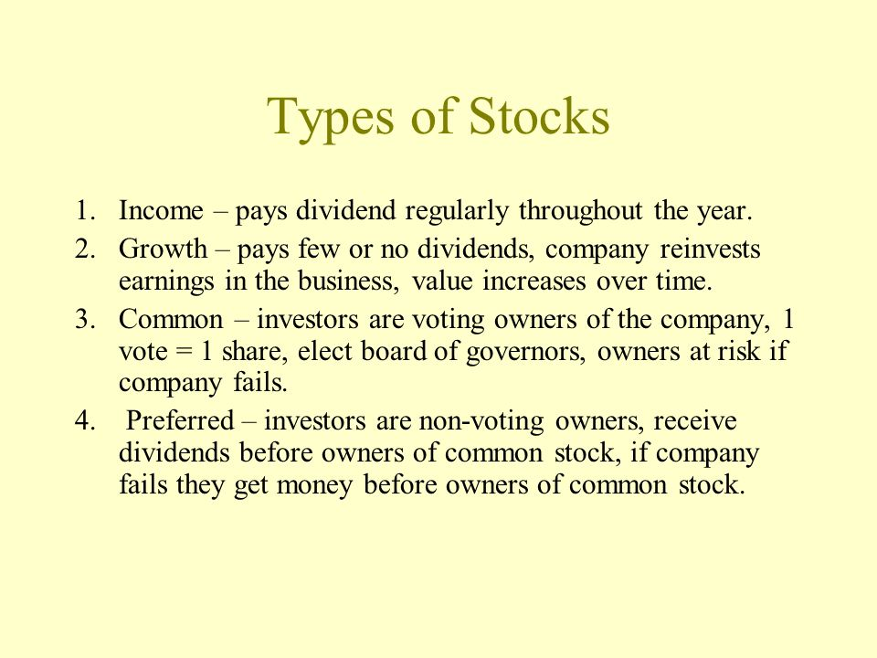 Types of Stocks Income – pays dividend regularly throughout the year.