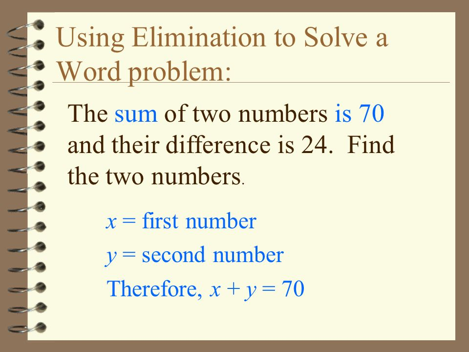 Using Elimination to Solve a Word problem: