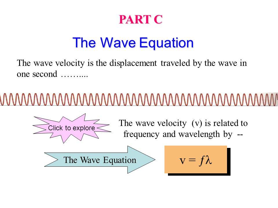 The Wave Equation PART C v = ƒ