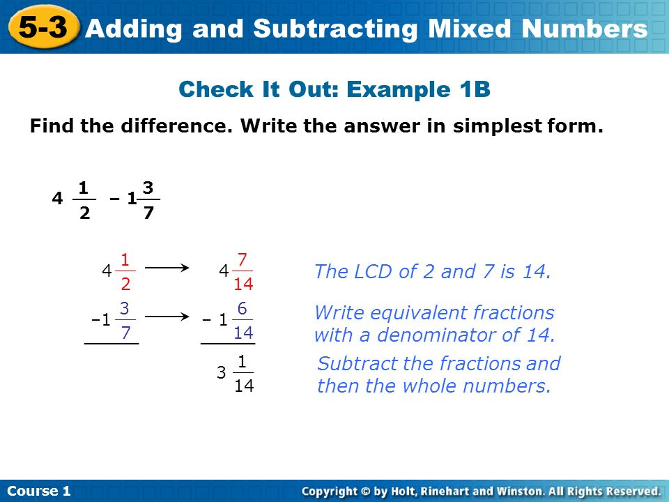 Check It Out: Example 1B Find the difference. Write the answer in simplest form. 1. 2. __. 3. 7.