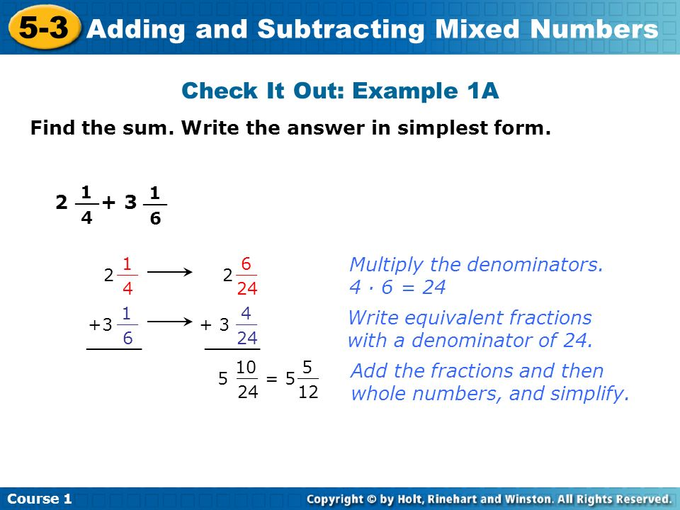 Check It Out: Example 1A Find the sum. Write the answer in simplest form. 1. 4. __. 1. 6. __.