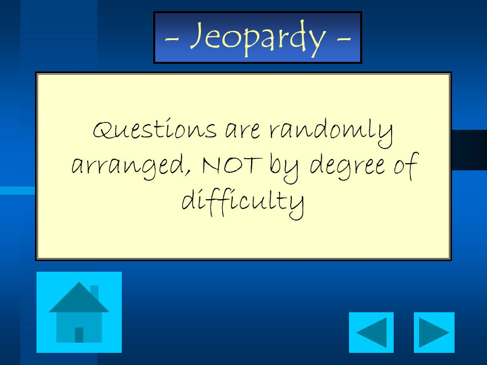 Questions are randomly arranged, NOT by degree of difficulty