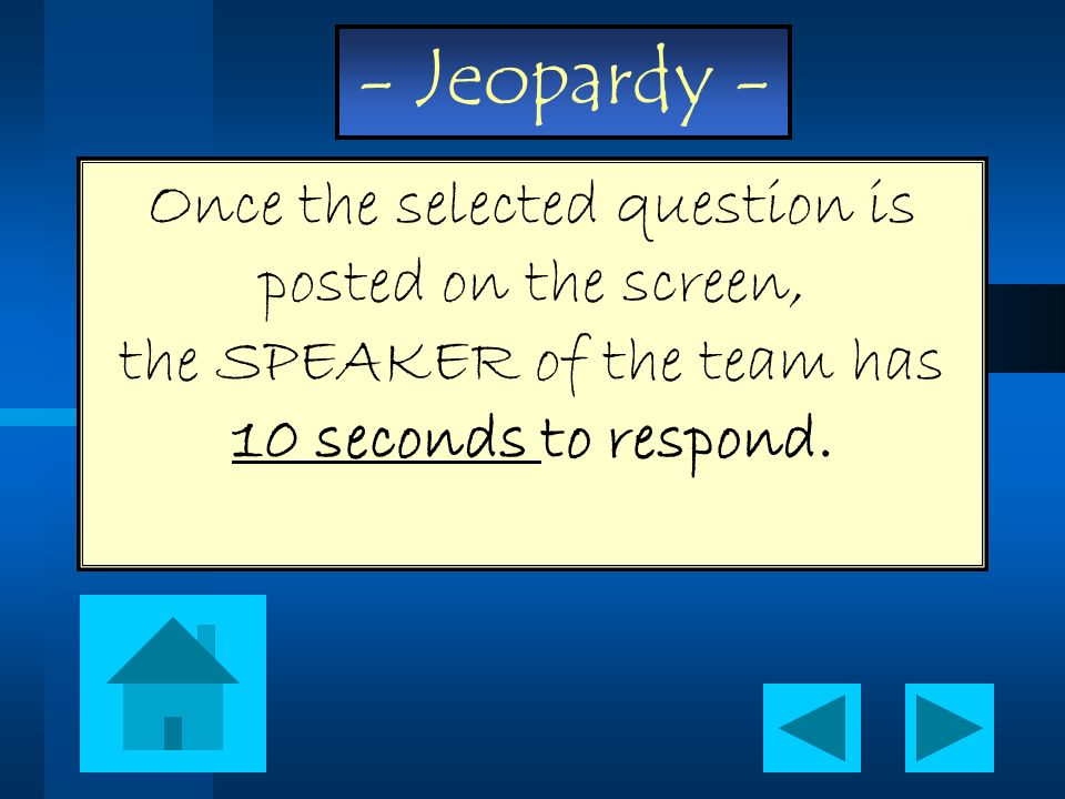 Once the selected question is posted on the screen, the SPEAKER of the team has 10 seconds to respond.
