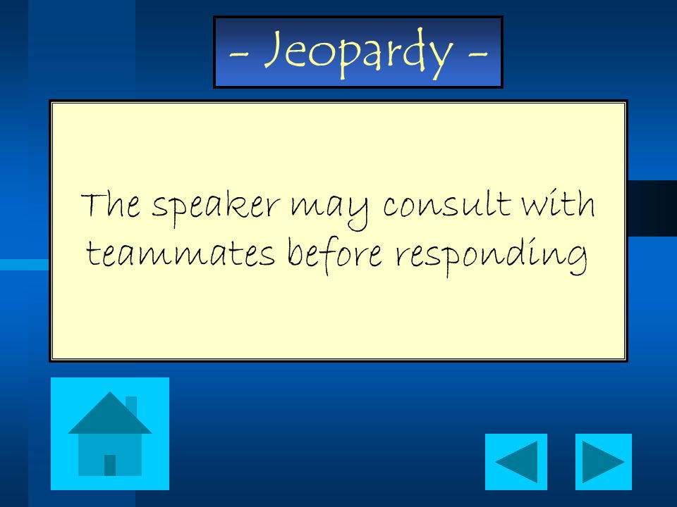 The speaker may consult with teammates before responding