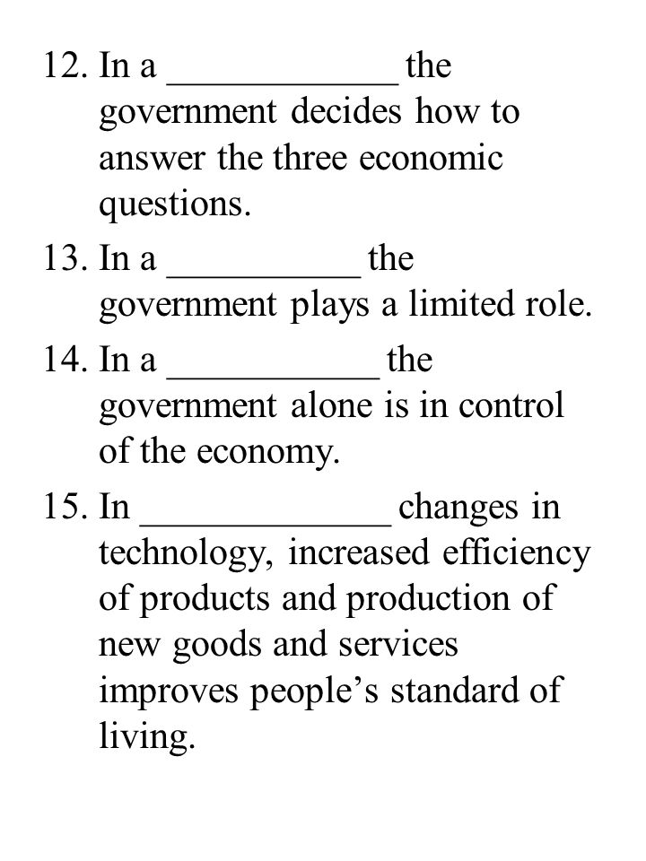 In a ____________ the government decides how to answer the three economic questions.