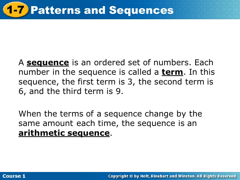 A sequence is an ordered set of numbers