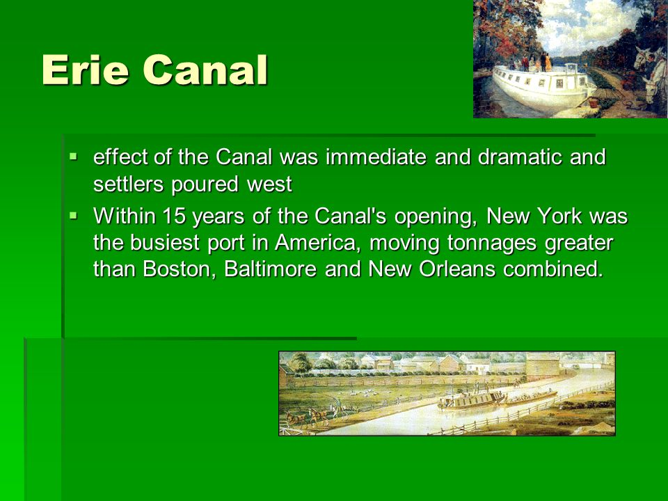 Erie Canal effect of the Canal was immediate and dramatic and settlers poured west.