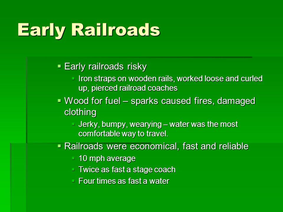 Early Railroads Early railroads risky